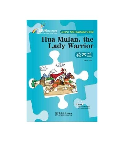 Rainbow Bridge Graded Chinese Reader - Hua Mulan, the Lady Warrior  (Level 2)+ audio descargable