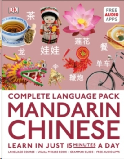 Complete Language Pack Mandarin Chinese : Learn in just 15 minutes a day