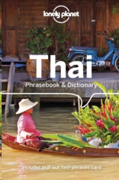Lonely Planet Thai Phrasebook x{0026} Dictionary