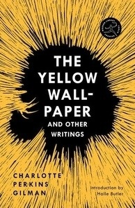 Yellow Wallpaper and other Writings