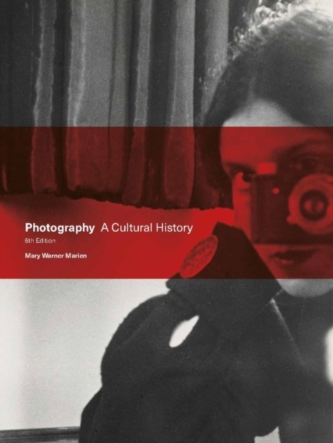 Photography : A Cultural History