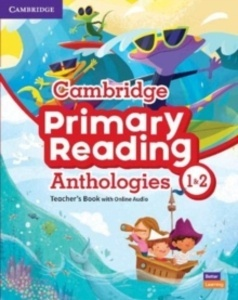Cambridge Primary Reading Anthologies L1 and L2 Teacher s Book with Online Audio