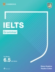 Cambridge Grammar for IELTS. IELTS Grammar For bands 6.5 and above with Answers and Downloadable audio.